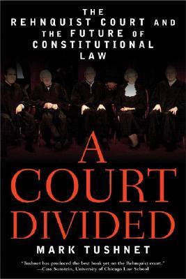 A Court Divided By Tushnet, Mark V.