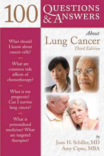 100 Questions and Answers About Lung Cancer By Schiller, Joan H./ Cipau, Amy